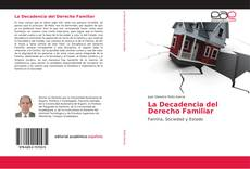 Couverture de La Decadencia del Derecho Familiar