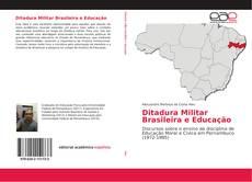 Capa do livro de Ditadura Militar Brasileira e Educação