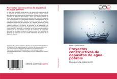Buchcover von Proyectos constructivos de depósitos de agua potable