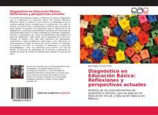 Обложка Diagnóstico en Educación Básica: Reflexiones y perspectivas actuales
