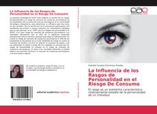 Portada del libro de La Influencia de los Rasgos de Personalidad en el Riesgo De Consumo