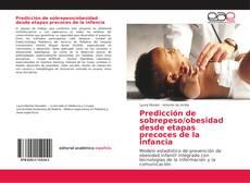 Bookcover of Predicción de sobrepeso/obesidad desde etapas precoces de la infancia