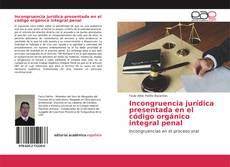 Incongruencia jurídica presentada en el código orgánico integral penal的封面