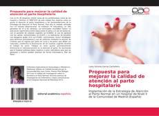 Bookcover of Propuesta para mejorar la calidad de atención al parto hospitalario