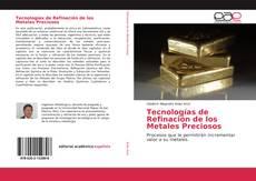 Portada del libro de Tecnologías de Refinación de los Metales Preciosos