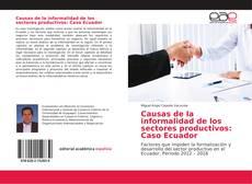 Capa do livro de Causas de la informalidad de los sectores productivos: Caso Ecuador