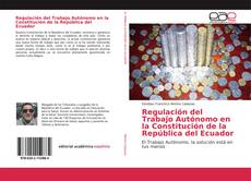 Portada del libro de Regulación del Trabajo Autónomo en la Constitución de la República del Ecuador