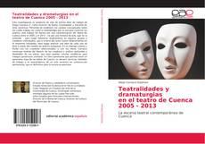 Portada del libro de Teatralidades y dramaturgias en el teatro de Cuenca 2005 - 2013