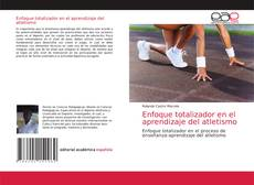 Bookcover of Enfoque totalizador en el aprendizaje del atletismo