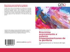 Bookcover of Brevísimo acercamiento a autores hispanoamericanos de la periferia