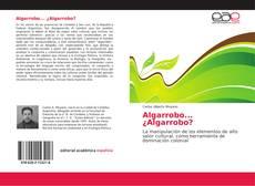 Bookcover of Algarrobo... ¿Algarrobo?