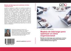 Portada del libro de Modelo de liderazgo para optimizar el clima organizacional