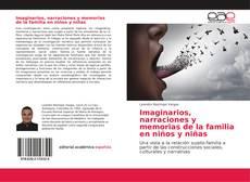 Bookcover of Imaginarios, narraciones y memorias de la familia en niños y niñas