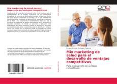 Copertina di Mix marketing de salud para el desarrollo de ventajas competitivas