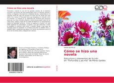 Bookcover of Cómo se hizo una novela