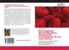 Capa do livro de Hemangioma Hemosiderótico Targetoide: Presentación de un caso clínico