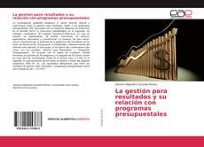 Bookcover of La gestión para resultados y su relación con programas presupuestales