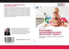 Bookcover of Estrategias metodológicas para desarrollar valores