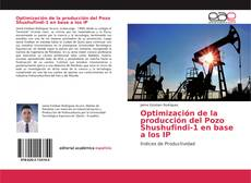 Buchcover von Optimización de la producción del Pozo Shushufindi-1 en base a los IP