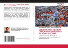 Capa do livro de Estudio de la soldadura LBW, GTAW y GMAW en un acero tipo TRIP