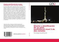 Bookcover of Diseño y planificación de un pozo multilateral nivel 5 de dos ramales
