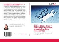 Saber Disciplinar y Pedagógico para la enseñanza de la Matemática的封面