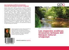 Portada del libro de Las especies exóticas invasoras leñosas del bosque natural uruguayo
