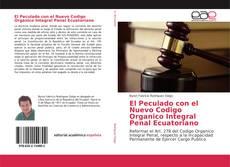 Portada del libro de El Peculado con el Nuevo Codigo Organico Integral Penal Ecuatoriano