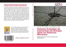 Bookcover of Sistema Prototipo de Conversión de Energía Solar en Potencia Mecánica