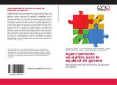 Bookcover of Agenciamiento educativo para la equidad de género