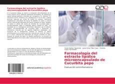 Обложка Farmacología del extracto lipídico microencapsulado de Cucurbita pepo