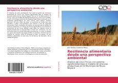 Bookcover of Resiliencia alimentaria desde una perspectiva ambiental