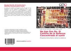 Обложка Ne Jigo Zen Do. El Camino de la Defensa Concentrada al suelo