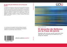 Copertina di El derecho de Defensa en la Fase de Juicio