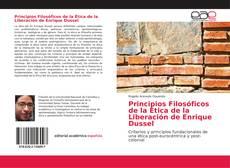 Bookcover of Principios Filosóficos de la Ética de la Liberación de Enrique Dussel
