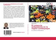 Bookcover of El comercio ambulatorio en la región Lambayeque