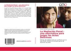 Borítókép a  La Mediación Penal.- una alternativa para juzgar los Actos Delictivos - hoz
