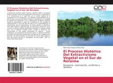 Buchcover von El Proceso Histórico Del Extractivismo Vegetal en el Sur de Roraima