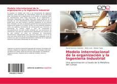 Portada del libro de Modelo interrelacional de la organización y la Ingeniería Industrial