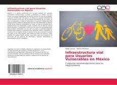 Обложка Infraestructura vial para Usuarios Vulnerables en México