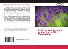 Borítókép a  El Municipio Rural en el Ámbito Jurídico Venezolano - hoz