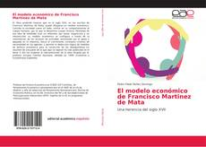Couverture de El modelo económico de Francisco Martinez de Mata