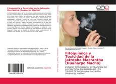 Обложка Fitoquímica y Toxicidad de la Jatropha Macrantha (Huanarpo Macho)