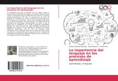 Обложка La importancia del lenguaje en los procesos de aprendizaje
