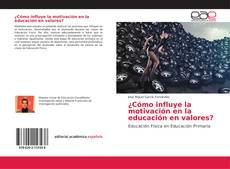 Portada del libro de ¿Cómo influye la motivación en la educación en valores?