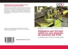 Capa do livro de Soldadura por fricción radial en una aleación de aluminio AA 5754