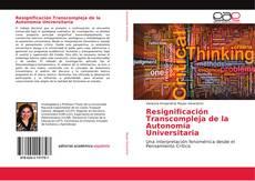 Bookcover of Resignificación Transcompleja de la Autonomía Universitaria