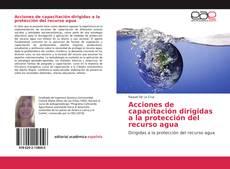 Bookcover of Acciones de capacitación dirigidas a la protección del recurso agua