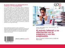 Bookcover of El estrés laboral y su afectación en la empresa y en los empleados