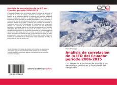 Copertina di Análisis de correlación de la IED del Ecuador periodo 2006-2015